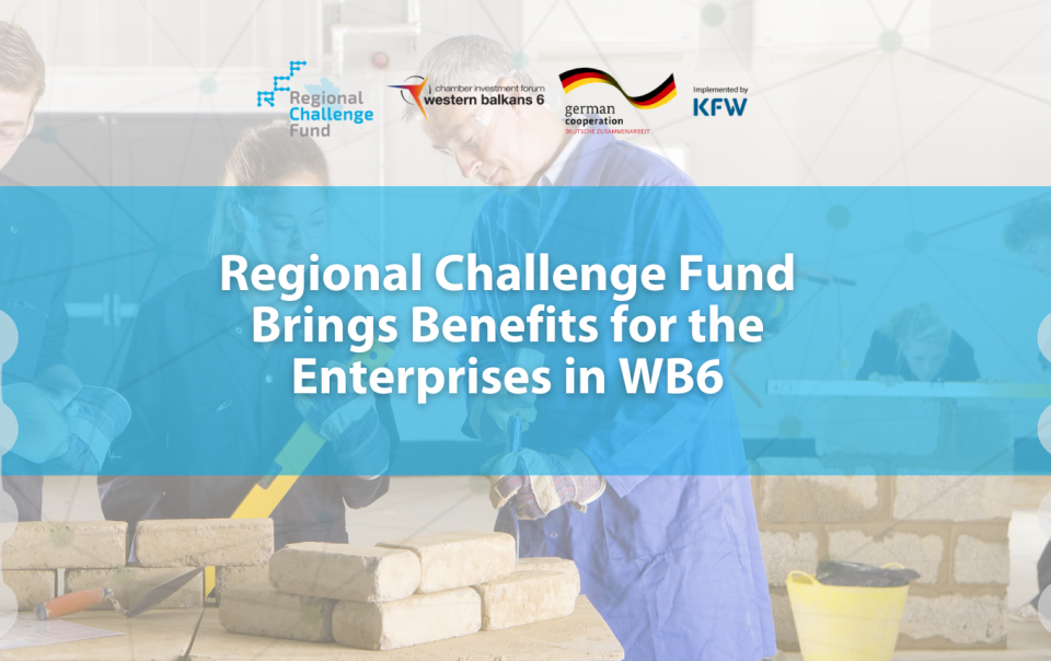 Regional Challenge Fund Brings Benefits for the Enterprises in WB6